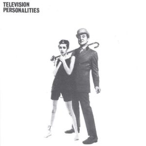 Television Personalities best post-punk albums