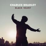 Charles Bradley Black Velvet review