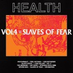 HEALTH new album Vol. 4 slaves of fear