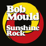 Bob Mould Sunshine Rock review