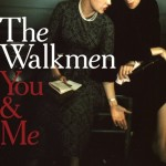 Walkmen You and me review