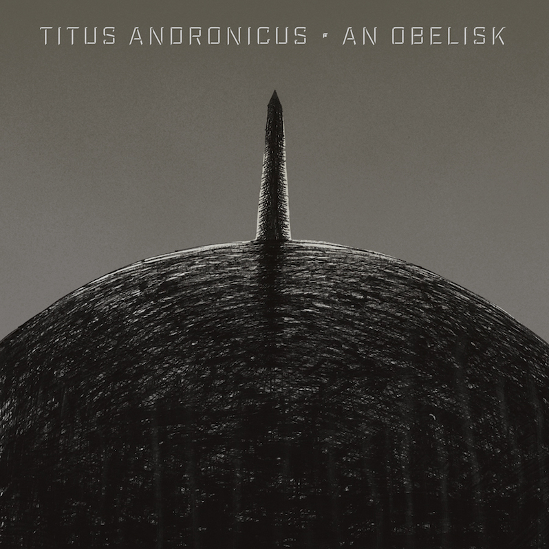 Titus Andronicus new album An Obelisk