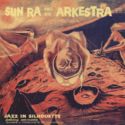 Sun Ra beginner's guide Jazz in Silhouette