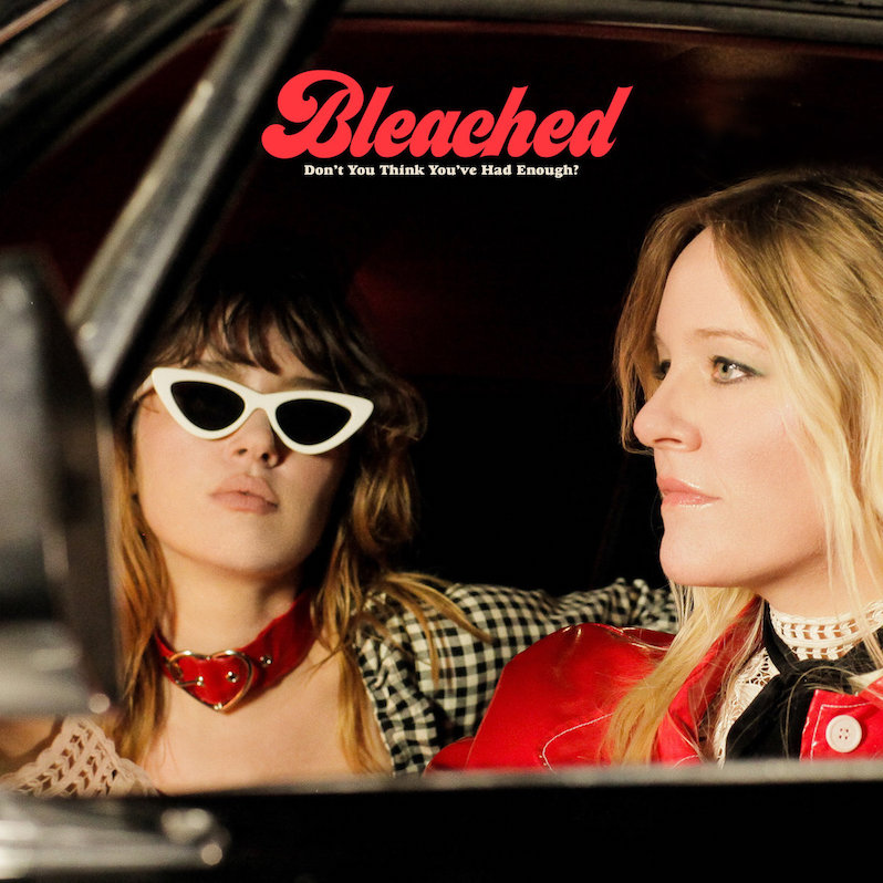 Bleached Don't You Think You've Had Enough review