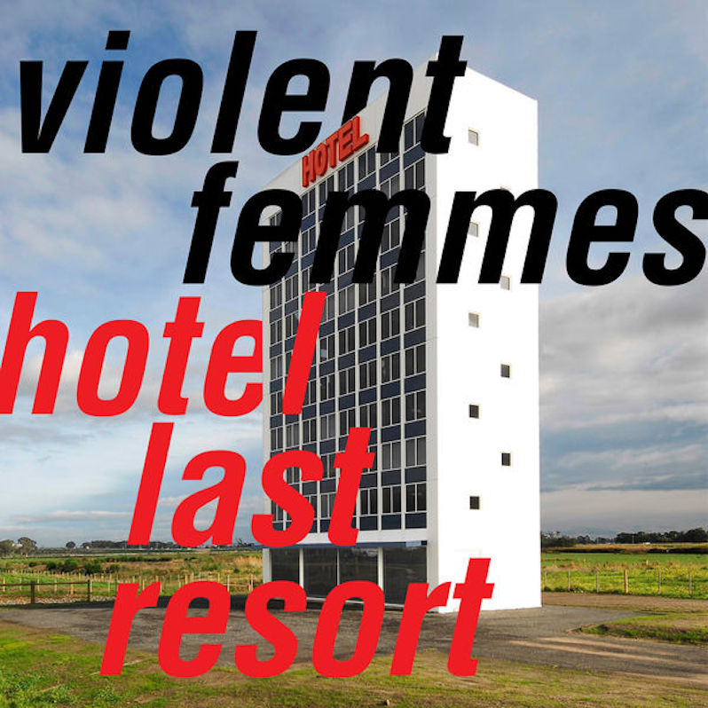 Violent Femmes Hotel Last Resort review