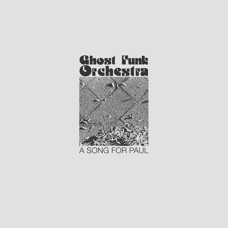 Ghost Funk Orchestra A Song for Paul review