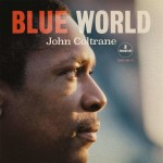 John Coltrane unreleased album Blue World