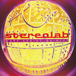 beginner's guide to Stereolab Mars Audiac Quintet