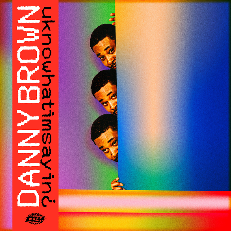Danny Brown new album uknowhatimsayin