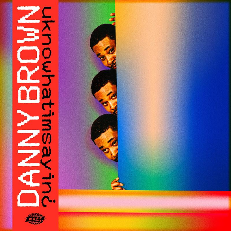 Danny Brown new album uknowhatimsayin