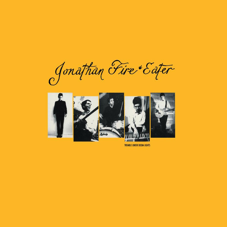 Jonathan Fire Eater Tremble Under Boom Lights reissue