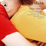 Black Marble Bigger Than Life review