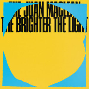 The Juan Maclean The Brighter the Light review