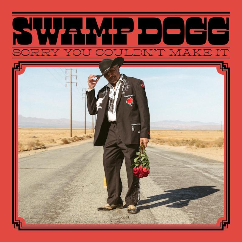 Swamp Dogg new album Sorry You Couldn't Make It