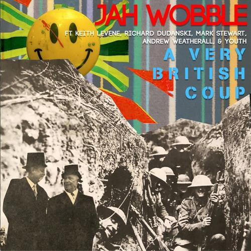 Jah Wobble a very british coup
