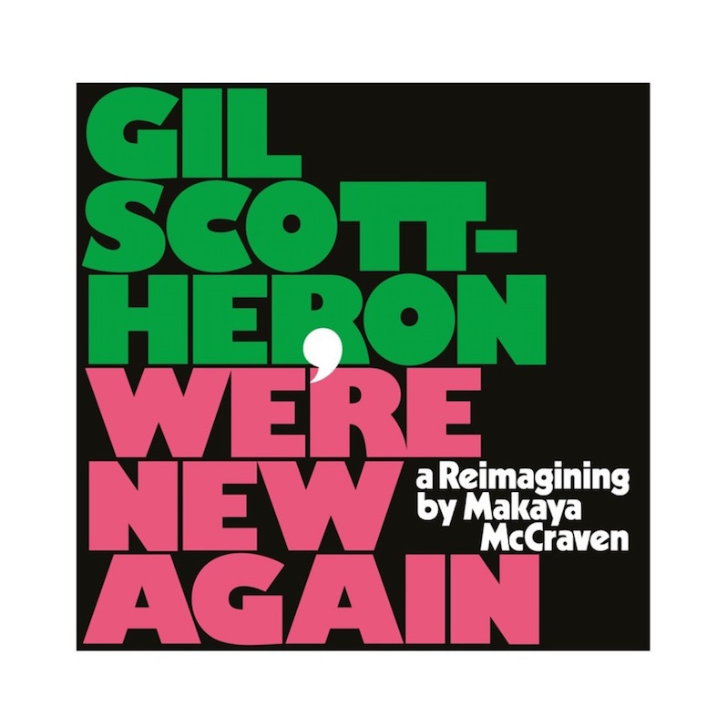 Gil Scott Heron Makaya McCraven We're New Again review