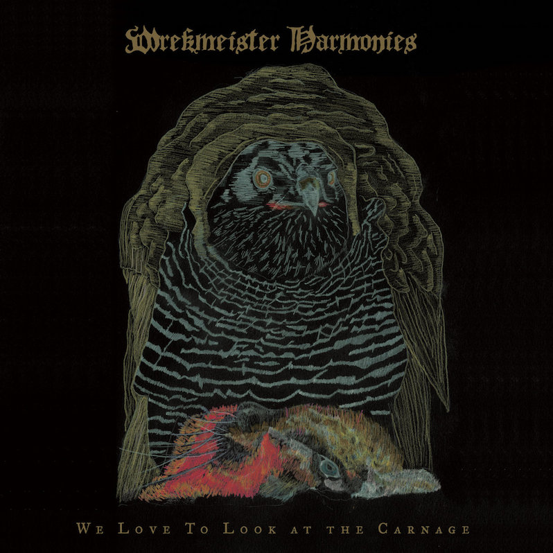 Wrekmeister Harmonies We Love To Look at the Carnage review