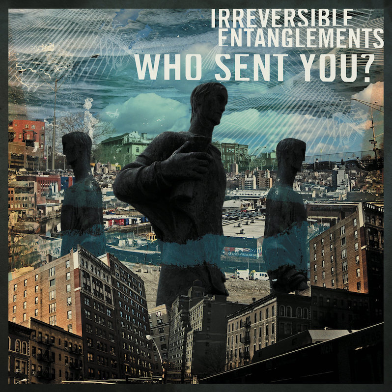 Irreversible Entanglements Who Sent You? review