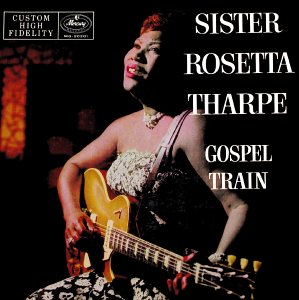essential albums of faith Sister Rosetta Tharpe