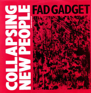 essential synth-pop tracks Fad Gadget