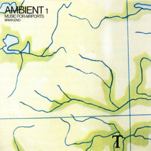 beginner's guide Brian Eno ambient Music for Airports
