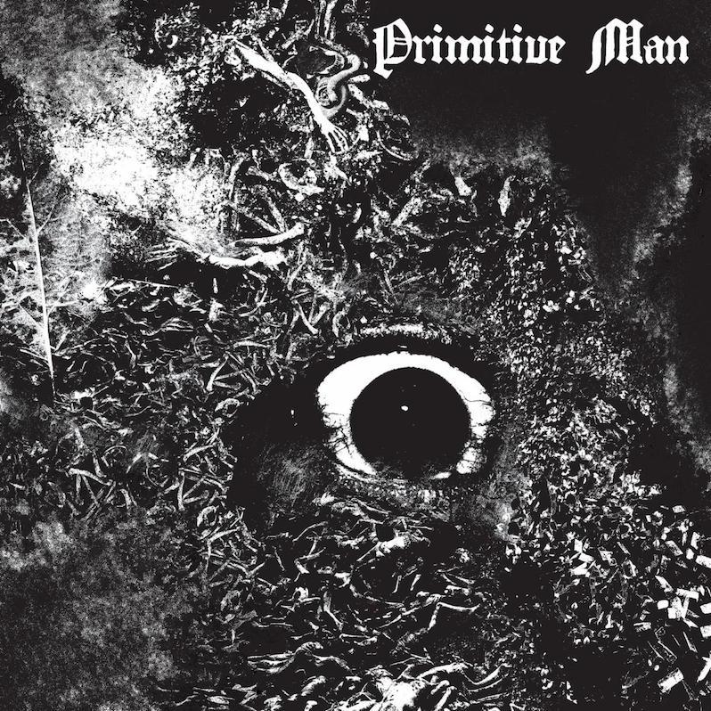 Primitive Man new album