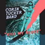 Corin Tucker Band : Kill My Blues