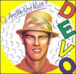 Devo : Q: Are We Not Men? A: We Are Devo
