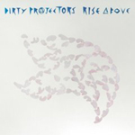 Dirty Projectors : Rise Above