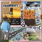 Grandaddy : Just Like the Fambly Cat