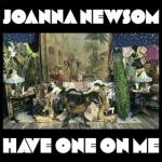 Joanna Newsom : Have One On Me