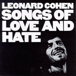 Leonard Cohen : Songs of Love and Hate