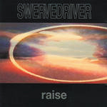 Swervedriver : Raise (Extended Version)