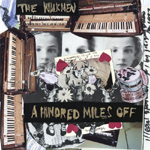 The Walkmen : A Hundred Miles Off