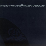 Velvet Underground : White Light/ White Heat